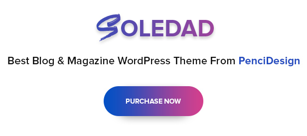 Soledad Description 2  - B18 buynow - Soledad – Multi-Concept Blog/Magazine/News AMP WordPress Theme